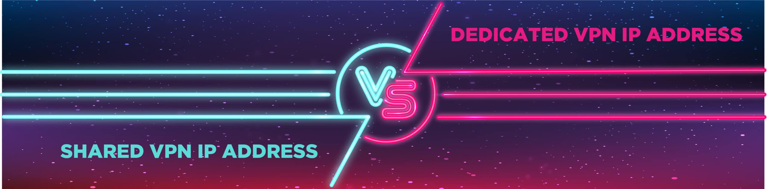 Dedicated-vs.-Shared-VPN-IP-Addresses