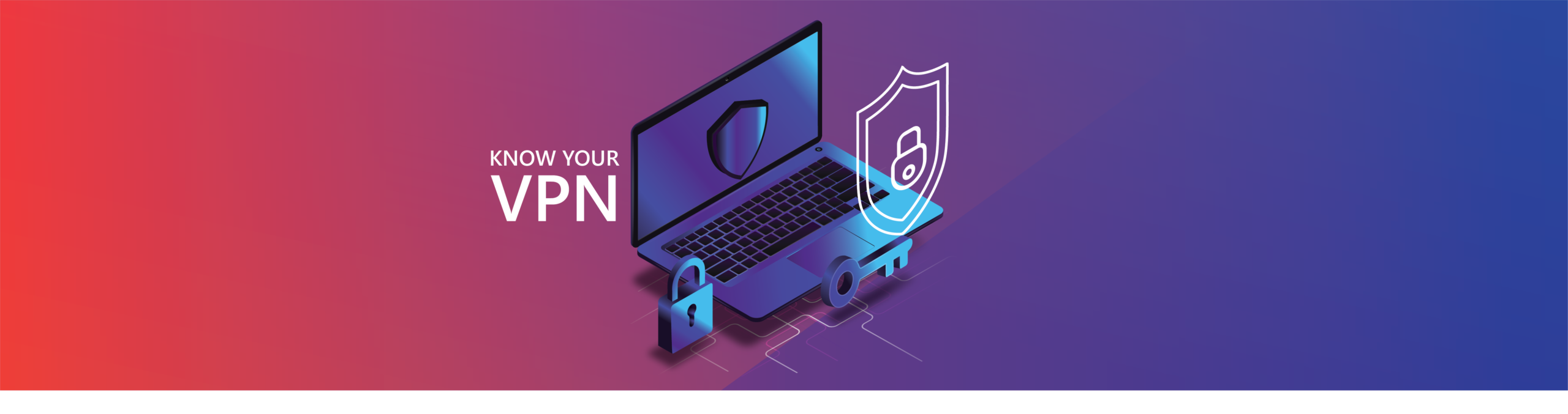 Get to know your VPN